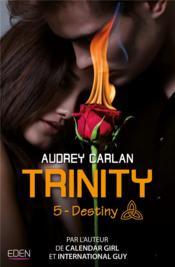 Trinity t..5 ; destiny - Couverture - Format classique