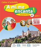 A MI ME ENCANTA ; espagnol ; 4e, LV2 ; cahier d'activités (édition 2020) - Couverture - Format classique
