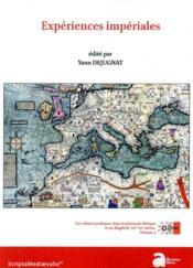 Experiences impériales ; les cultures politiques dans la péninsule ibérique et au Maghreb, VIIIe-XVe siècles - Couverture - Format classique