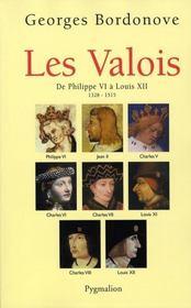 Les Valois ; de Philippe VI à Louis XII ; 1328-1515 - Intérieur - Format classique