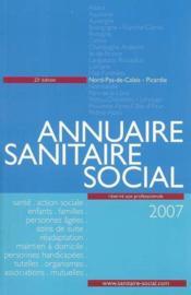 Annuaire sanitaire et social nord-pas-de-calais-picardie (édition 2007) - Couverture - Format classique