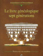 Le livre généalogique ; sept générations - Intérieur - Format classique
