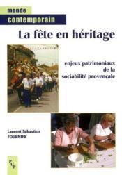 Fete en heritage (la) enjeux patrimoniaux de la sociabilite provencal e - Couverture - Format classique