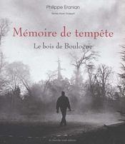 Memoire De Tempete ; Le Bois De Boulogne - Intérieur - Format classique