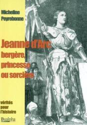 Jeanne d'arc - bergere, princesse ou sorciere ? - Couverture - Format classique