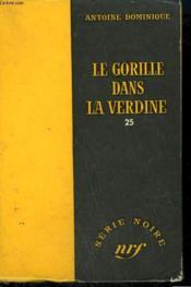 Le Gorille Dans La Verdine 25. Collection : Serie Noire Sans Jaquette N° 372 - Couverture - Format classique