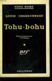Tohu-Bohu. ( Crucible ). Collection : Serie Noire N° 433 - Couverture - Format classique