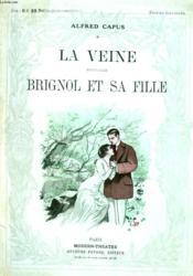 La Veine Suivi De Brignol Et Sa Fille. - Couverture - Format classique