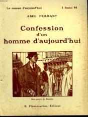Confession D'Un Homme D'Aujourd'Hui. Collection : Le Roman D'Aujourd'Hui N° 45 - Couverture - Format classique