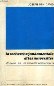 La Recherche Fondamentale Et Les Universites, Reflexions Sur Les Disparites Internationales - Couverture - Format classique