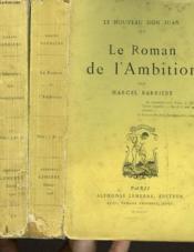 LE NOUVEAU DON JUAN. EN 2 PARTIE. 1e PARTIE : L'EDUCATION D'UN CONTEMPORAIN. 2e PARTIE. LE ROMAN DE L'AMBITION - Couverture - Format classique