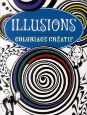 Coloriage créatif ; illusions - Couverture - Format classique