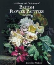 British Flower Painters 1650-1950 /Anglais - Couverture - Format classique
