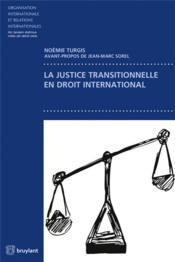 La justice transitionnelle en droit international - Couverture - Format classique