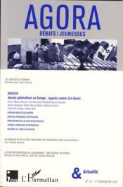 REVUE AGORA DEBATS JEUNESSES N.45 ; jeunes générations en Europe : regards croisés Est-Ouest - Couverture - Format classique