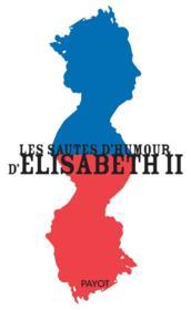 Les sautes d'humour d'Elisabeth II - Couverture - Format classique