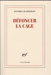 Défoncer la cage - Couverture - Format classique