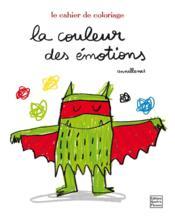 La couleur des émotions ; le cahier de coloriages - Couverture - Format classique