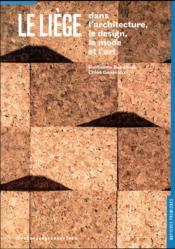 Le liège dans le design, l'architecture, la mode et l'art - Couverture - Format classique