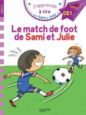 J'apprends à lire avec Sami et Julie ; CE1 ; le match de foot de Sami et Julie - Couverture - Format classique
