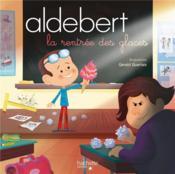 Aldebert raconte ; la rentrée des glaces - Couverture - Format classique