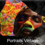 Portraits vintage (calendrier mural 2019 300 * 300 mm square) - oeuvres corporelles ou beaute du cor - Couverture - Format classique