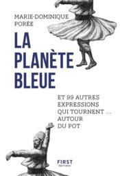 La planète bleue ; et 99 autres expressions qui tournent autour du pot - Couverture - Format classique