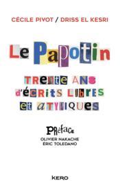 Le papotin ; trente ans d'écrits libres et atypiques - Couverture - Format classique