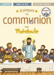Je prépare ma communion avec Théobule - Couverture - Format classique