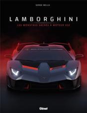 Lamborghini ; les monstres sacrés à moteur V12 - Couverture - Format classique