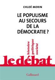 Le populisme au secours de la démocratie ? - Couverture - Format classique