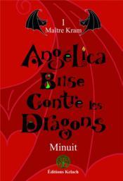 Angelica Brise contre les dragons t.1 ; maître Kram - Couverture - Format classique