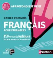 Français pour étrangers ; cahier d'activités ; approfondissement (édition 2021) - Couverture - Format classique