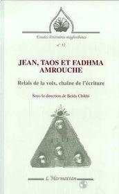 Jean, Taos Et Fadhma Amrouche ; Relais De La Voix, Chaine De L'Ecriture - Intérieur - Format classique
