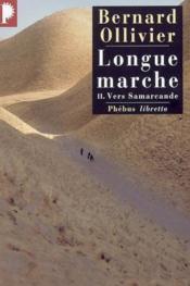 Longue marche t.2 ; vers Samarcande - Couverture - Format classique