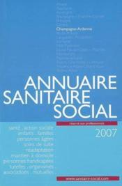 Annuaire sanitaire et social champagne-ardenne (édition 2007) - Couverture - Format classique