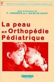 La peau en orthopédie pédiatrique - Couverture - Format classique