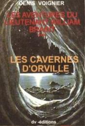 Les aventures du lieutenant William Braint t.3 ; les cavernes d'Orville - Couverture - Format classique