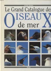 Le grand catalogue des oiseaux de mer - Couverture - Format classique