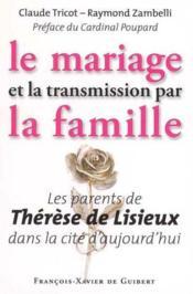 Le mariage et la transmission par la famille - Couverture - Format classique