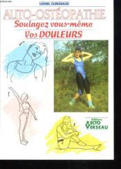 Auto Osteopathie Soulagez Vous Meme Vos Douleurs - Couverture - Format classique