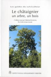 Les guides du sylviculteur ; le chataîgnier : un arbre, un bois (2e édition) - Couverture - Format classique