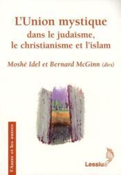 L'union mystique dans le judaïsme, le christianisme et l'islam - Couverture - Format classique