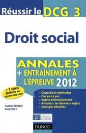 Réussir le DCG 3 ; droit social ; annales et entraînement à l'épreuve (édition 2012) - Couverture - Format classique