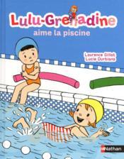Lulu-grenadine aime la piscine - Couverture - Format classique