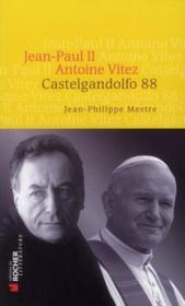 Jean-Paul II / Antoine Vitez ; Castelgandolfo 88 - Couverture - Format classique