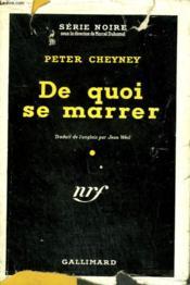 De Quoi Se Marrer. ( You'D Be Surprised). Collection : Serie Noire Avec Jaquette N° 9 - Couverture - Format classique