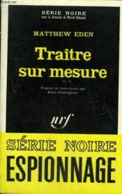 Traitre Sur Mesure. Collection : Serie Noire N° 1381 - Couverture - Format classique