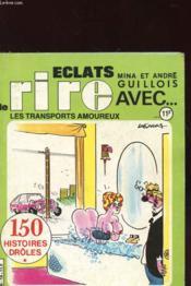 Eclats De Rire N°19 - Les Transports Amoureux - 150 Histoires Droles - Couverture - Format classique