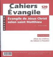 Cahiers de l'Evangile N.129 ; l'évangile selon Matthieu - Couverture - Format classique